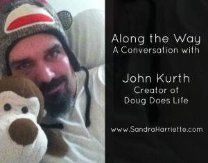 John Kurth, Creator of Doug Does Life