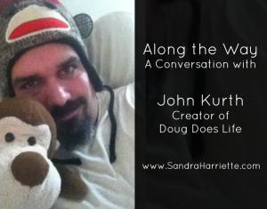John Kurth, Creator of Doug Does Life